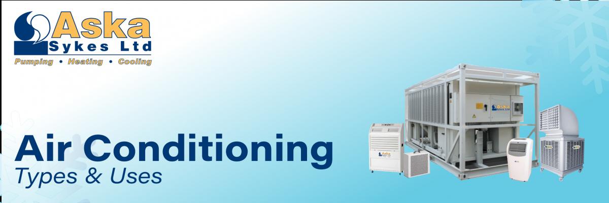 Air conditioning types & uses - Aska Sykes ltd